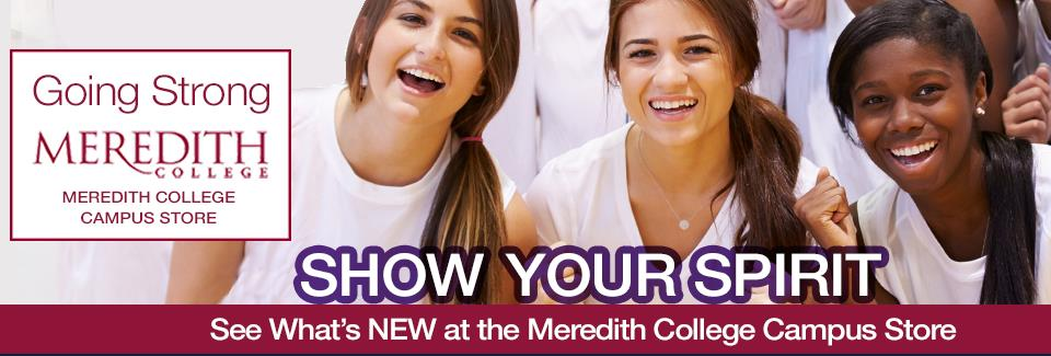 Photo of students with text overlay - Show Your Spirit at the Meredith College Store